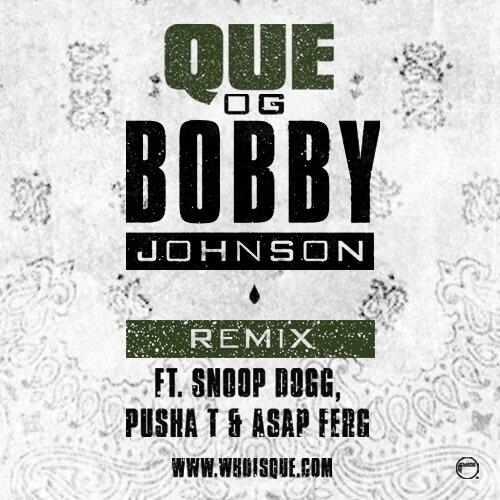 que-og-bobby-johnson-remix